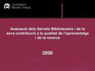 ELS PROGRAMES D'AVALUACIÓ DEL SERVEI DE BIBLIOTECA I DOCUMENTACIÓ