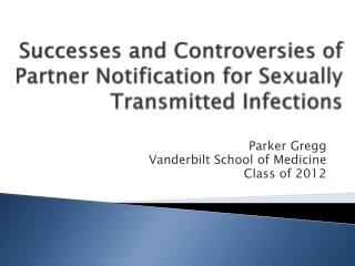Successes and Controversies of Partner Notification for Sexually Transmitted Infections