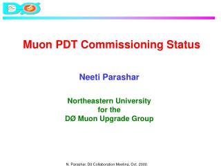 Muon PDT Commissioning Status
