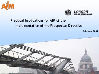 Practical Implicat ions  for AIM of the implementation of the Prospectus Directive