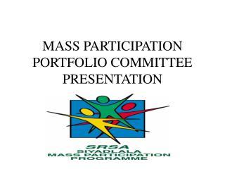 MASS PARTICIPATION  PORTFOLIO COMMITTEE PRESENTATION