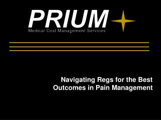 Navigating Regs for the Best Outcomes in Pain Management