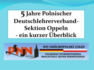 5 Jahre Polnischer Deutschlehrerverband -  Sektion Oppeln -  ein  kurze r Überblick