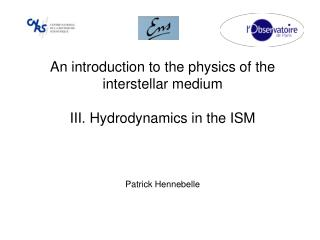 An introduction to the physics of the interstellar medium  III. Hydrodynamics in the ISM