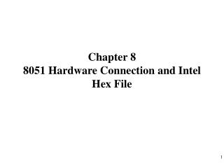 Chapter 8  8051 Hardware Connection and Intel Hex File