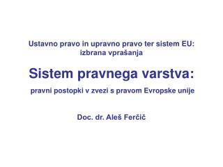 Ustavno pravo in upravno pravo ter sistem EU:                       izbrana vprašanja
