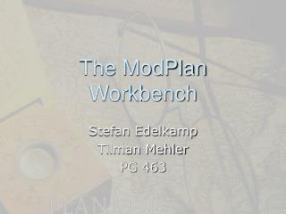 The ModPlan Workbench