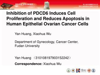 Yan Huang, Xiaohua Wu Department of Gynecology, Cancer Center, Fudan University