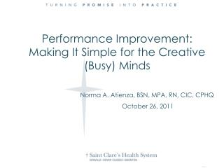 Norma A. Atienza, BSN, MPA, RN, CIC, CPHQ October 26, 2011