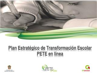 Plan Estratégico de Transformación Escolar PETE en línea