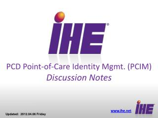 PCD Point-of-Care Identity Mgmt. (PCIM) Discussion Notes