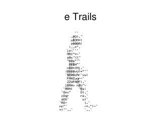 e Trails