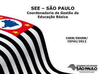 SEE – SÃO PAULO Coordenadoria de Gestão da Educação Básica