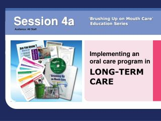 Implementing an oral care program in LONG-TERM CARE