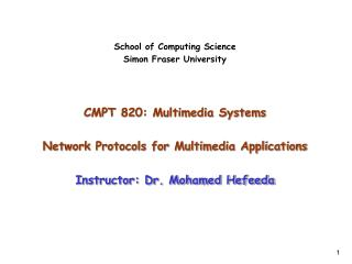 School of Computing Science Simon Fraser University CMPT 820: Multimedia Systems