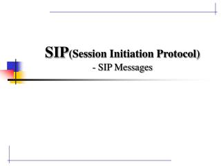 SIP (Session Initiation Protocol) - SIP Messages