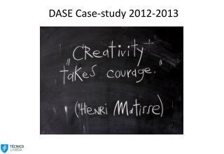 DASE Case-study 2012-2013