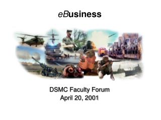 eB usiness DSMC Faculty Forum April 20, 2001