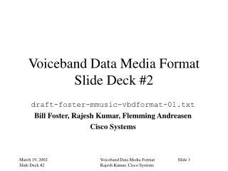 Voiceband Data Media Format Slide Deck #2