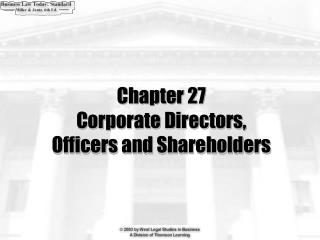 Chapter 27 Corporate Directors, Officers and Shareholders