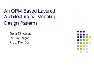 An OPM-Based Layered Architecture for Modeling Design Patterns