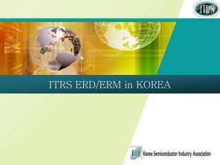 ITRS ERD/ERM in KOREA