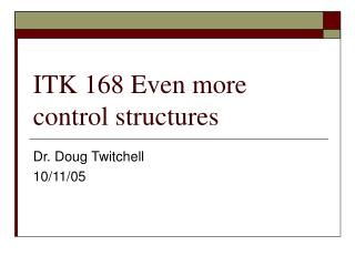 ITK 168 Even more control structures