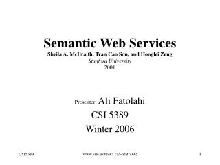 Semantic Web Services Sheila A. McIlraith, Tran Cao Son, and Honglei Zeng Stanford University 2001