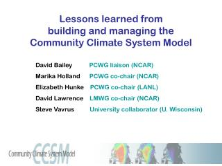 Lessons learned from  building and managing the  Community Climate System Model