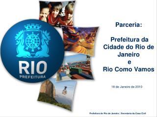 Parceria:  Prefeitura da Cidade do Rio de Janeiro  e  Rio Como Vamos