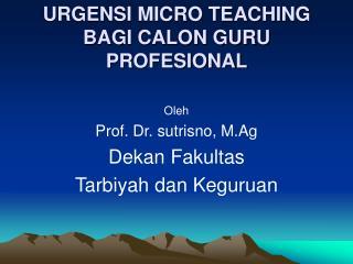 URGENSI MICRO TEACHING BAGI CALON GURU PROFESIONAL