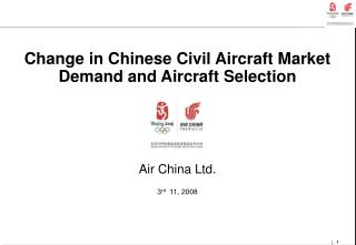 Change in Chinese Civil Aircraft Market Demand and Aircraft Selection Air China Ltd.