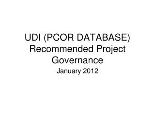 UDI (PCOR DATABASE) Recommended Project Governance