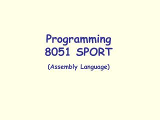 Programming 8051 SPORT (Assembly Language)
