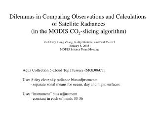 Dilemmas in Comparing Observations and Calculations  of Satellite Radiances