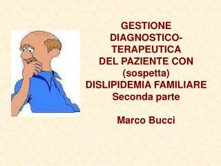 GESTIONE DIAGNOSTICO-TERAPEUTICA  DEL PAZIENTE CON (sospetta)  DISLIPIDEMIA FAMILIARE