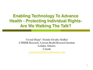 Enabling Technology To Advance Health - Protecting Individual Rights-Are We Walking The Talk?