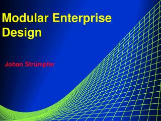 Modular Enterprise Design