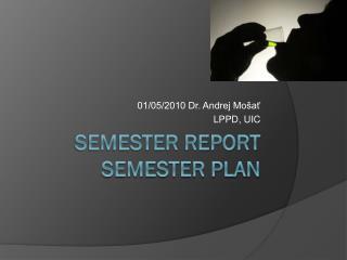 Semester report Semester Plan