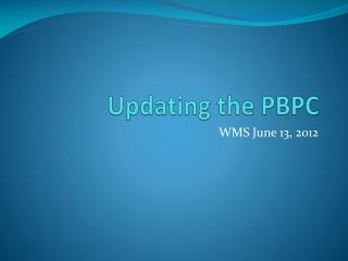 Updating the PBPC