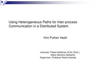 Using Heterogeneous Paths for Inter-process Communication in a Distributed System