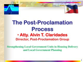 The Post-Proclamation Process  Atty. Alvin T. Claridades  Director, Post-Proclamation Group