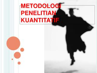 METODOLOGI PENELITIAN KUANTITATIF