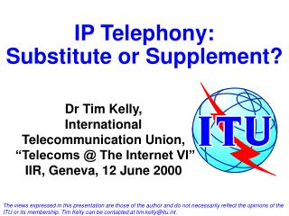 IP Telephony: Substitute or Supplement?