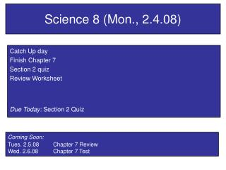 Science 8 (Mon., 2.4.08)