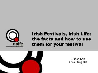 Irish Festivals, Irish Life: the facts and how to use them for your festival
