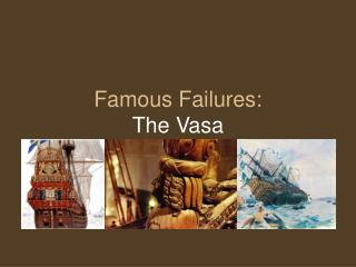 Famous Failures: The Vasa