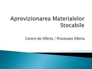 Aprovizionarea Materialelor Stocabile