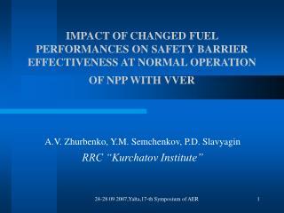 """A.V. Zhurbenko, Y.M. Semchenkov, P.D. Slavyagin RRC """"Kurchatov Institute"""""""