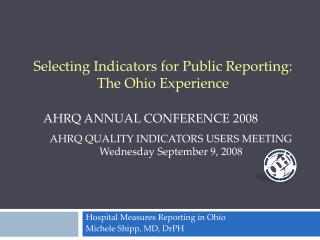 Hospital Measures Reporting in Ohio Michele Shipp, MD, DrPH
